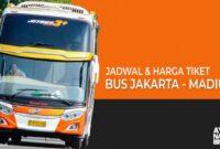 Harga Tiket Bus Jakarta Madiun
