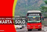 Tiket Bus Jakarta Solo