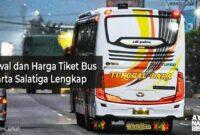 Harga Tiket Bus Jakarta Salatiga
