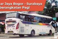 Bus Bogor Surabaya Keberangkatan Pagi